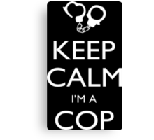 Keep Calm I'm A Cop - Tshirts, Mobile Covers and Posters Canvas Print
