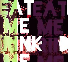 Eat Me Drink Me Popart by StrayKingDesign