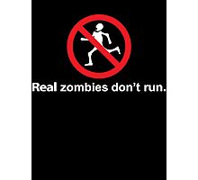 Real Zombies Don't Run Photographic Print