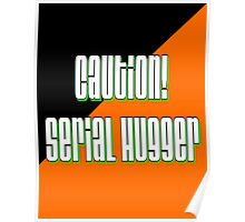 Caution, Serial Hugger Poster