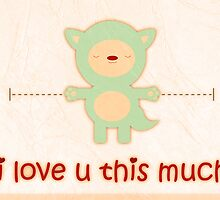 i love u this much by hgdesigns