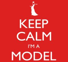 Keep Calm I'm A Model - Tshirts, Mobile Covers and Posters by custom333
