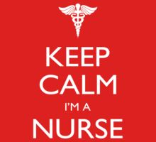 Keep Calm I'm A Nurse - Tshirts, Mobile Covers and Posters by custom333