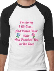 I'm Sorry I Bit You... Men's Baseball ¾ T-Shirt