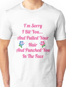 I'm Sorry I Bit You... Unisex T-Shirt