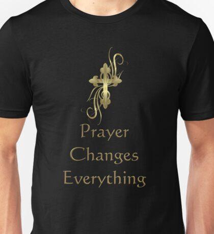Prayer Changes Everything Unisex T-Shirt