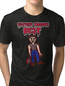 Father Knows Best  Tri-blend T-Shirt