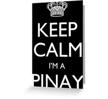 Keep Calm I'm A Pinay - Custom Tshirt Greeting Card