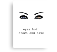 """Lost Girl - Bo """"Eyes both brown and blue"""" Canvas Print"""
