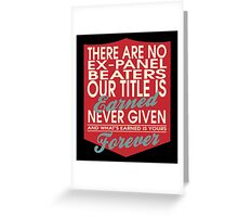 """""""There are no Ex-Panel Beaters... Our title is earned never given and what's earned is yours forever"""" Collection #24162 Greeting Card"""