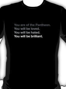 You are of the Pantheon (dark shirt) T-Shirt
