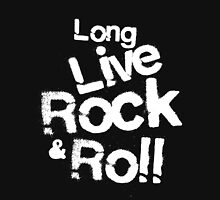 Long Live Rock & Roll. Unisex T-Shirt