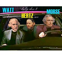 WATT is love, baby don't HERTZ me, no MORSE Photographic Print
