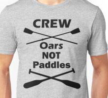 Oars, Not Paddles Unisex T-Shirt