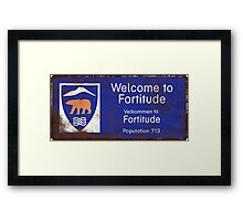 Welcome to Fortitude Rusty Sign - Fortitude T-shirt Framed Print