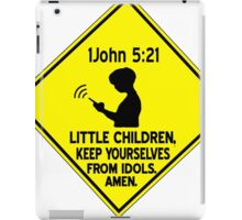 1 John 5:21 - Keep yourselves from idols. iPad Case/Skin