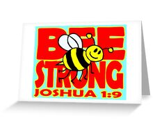 JOSHUA 1:9  BEE STRONG Greeting Card