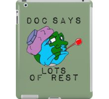 "Doc says ""lot's of rest"" iPad Case/Skin"