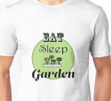Eat Sleep Garden Unisex T-Shirt