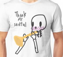 Thank Mr Skeltal Unisex T-Shirt
