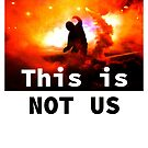 THIS IS NOT US by Paul Quixote Alleyne