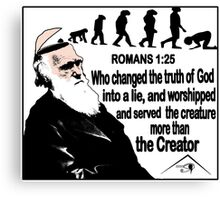 ROMANS 1:25 CREATURE COMFORTS  Canvas Print