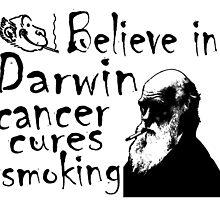 BELIEVE IN DARWIN - CANCER CURES SMOKING by Calgacus