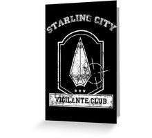 Starling City Vigilante Club Greeting Card