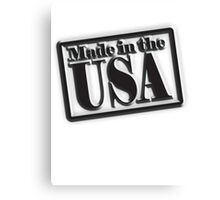 Made in the USA, Manufactured in American, America, in Black Canvas Print