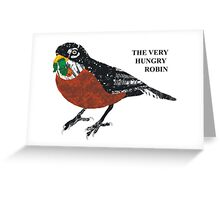 The Very Hungry Robin Greeting Card