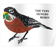 The Very Hungry Robin Poster