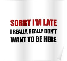Sorry I Am Late Poster
