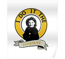 I do it the Janeway Poster