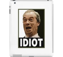 Farage - Idiot iPad Case/Skin