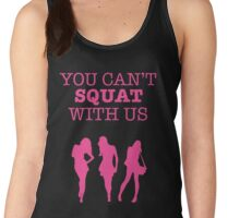 You Can't Squat With Us Women's Tank Top