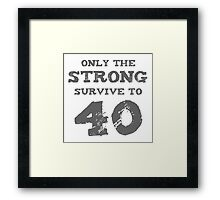 Strong 40th Birthday Framed Print