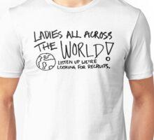 Ladies all across the world Unisex T-Shirt