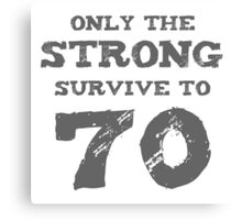 Strong 70th Birthday Canvas Print
