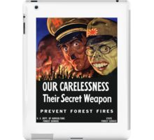 Our Carelessness -- Their Secret Weapon iPad Case/Skin
