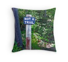 Not A Trail...? Throw Pillow
