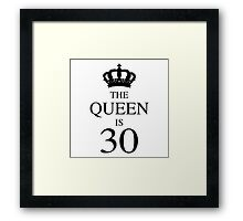 The Queen Is 30 Framed Print