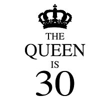The Queen Is 30 Photographic Print