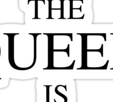 The Queen Is 30 Sticker