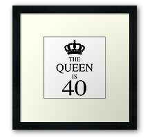 The Queen Is 40 Framed Print