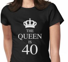 The Queen Is 40 Womens Fitted T-Shirt