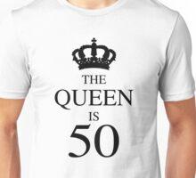 The Queen Is 50 Unisex T-Shirt