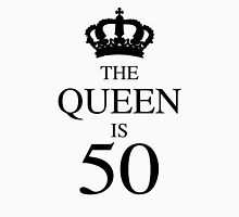 The Queen Is 50 Unisex T-Shirt