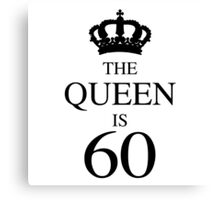 The Queen Is 60 Canvas Print