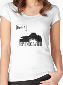 Hello... I am your photographer Women's Fitted Scoop T-Shirt