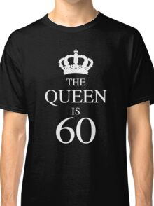 The Queen Is 60 Classic T-Shirt